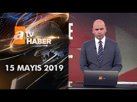 Atv Ana Haber | 15 Mayıs 2019