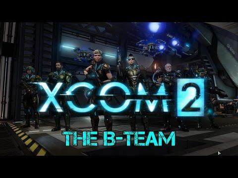 XCOM2 - The B-Team