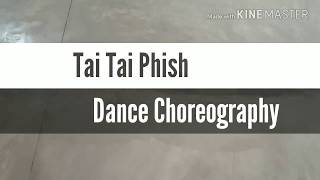 Tai Tai Phish / Dance Choreography ... Shiraz khan / Precious Dance Studio / ( Fresher Student )