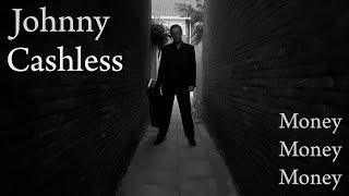 Money, Money, Money by Cashless Johnny aka Johnny Cashless (Official Video)