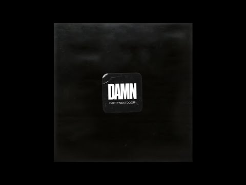 PARTYNEXTDOOR - DAMN (Official Audio)