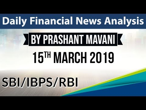 15 March 2019 Daily Financial News Analysis for SBI IBPS RBI Bank PO and Clerk