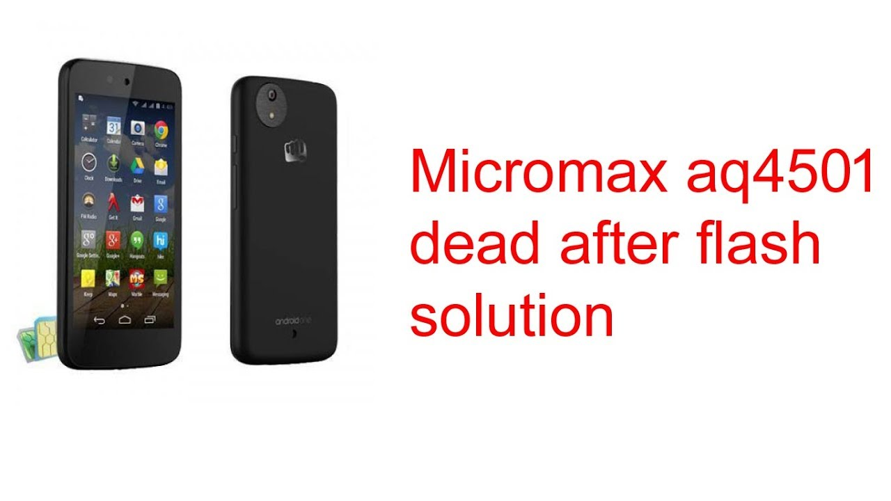 micromax aq4501 dead after flash solution