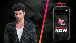 Hum | Kushal Tandon | Karishma Sharma | Ridhima Pandit | Download the app now | ALTBalaji