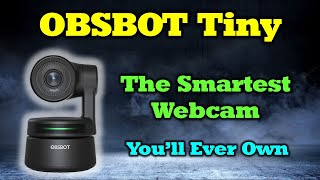 OBSBOT Tiny Review - A Smarter Webcam