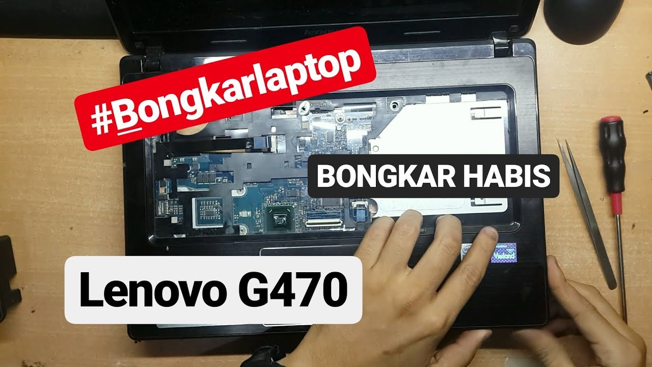 Bongkar Laptop Lenovo G470 Disassembly Lenovo G470 Youtube