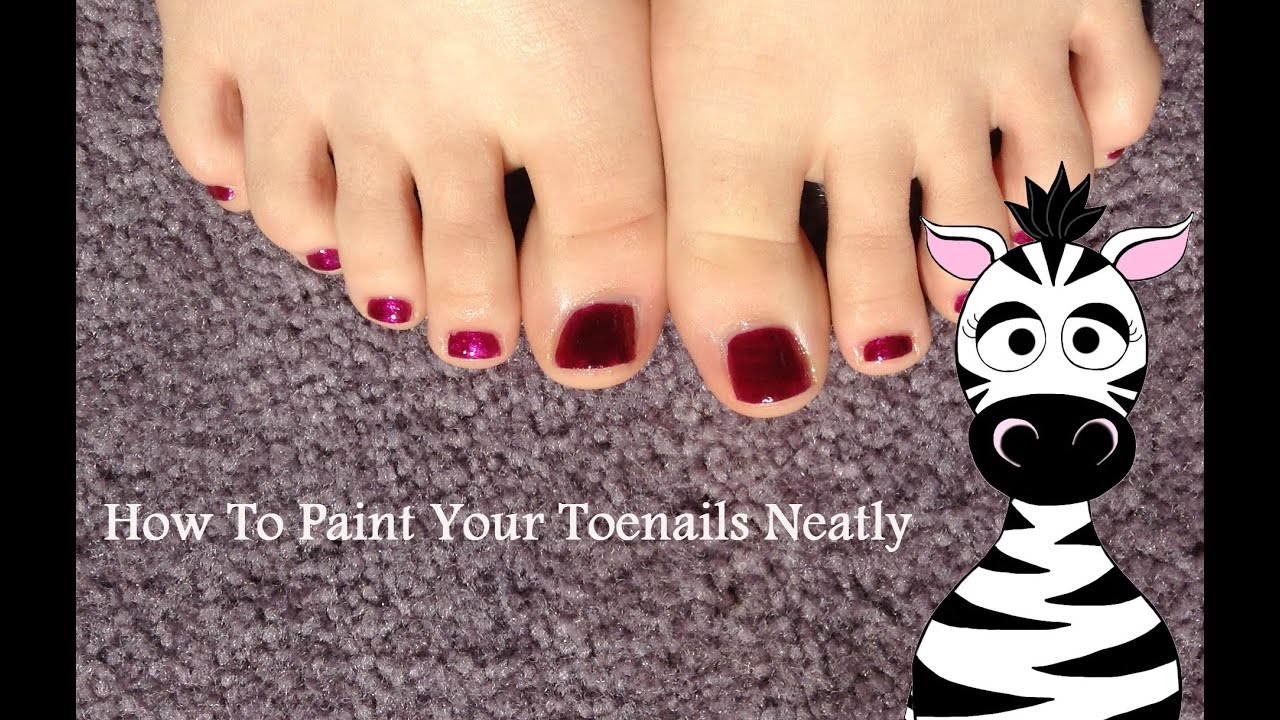 How To Paint Your Toenails Neatly Youtube