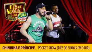 Baixar Chininha e Príncipe - Pocket Show (Mês de Shows FM O Dia)