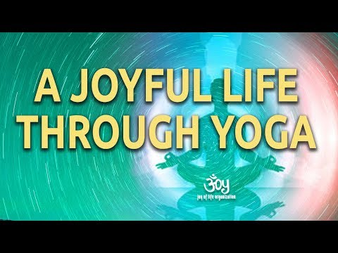 How Yoga Brings Joy to your Life