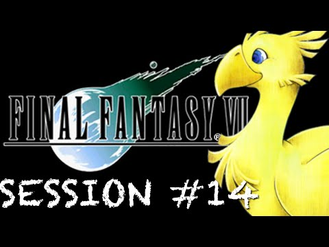 Twitch: Final Fantasy VII - Session 14
