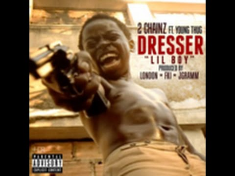 Dresser Lil Boy 2 Chainz ft Young Thug lyrics