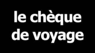 French word for travelers check is le chéque de voyage