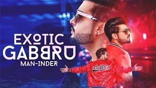 Exotic Gabbru | ( Full HD) | Man-Inder | New Punjabi Songs 2019 | Latest Punjabi Songs 2019