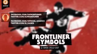 Frontliner - Symbols (Q-Base 2012 Open Air Anthem)
