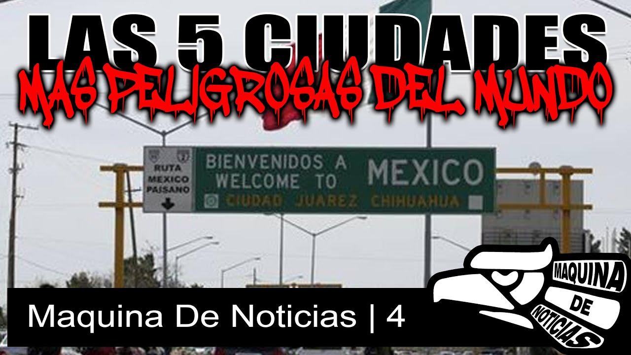Las 5 ciudades mas peligrosas del mundo estan en mexico | MAQUINA DE NOTICIAS 4