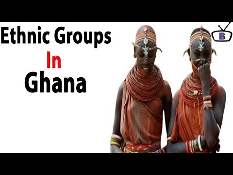 Major ethnic groups in Ghana and their peculiarities
