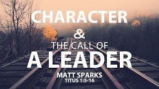 Character & The Call Of A Leader