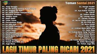 Download LAGU TIMUR TERBAIK💛 [ Full Album ] Paling dicari  Terpopuler 2021   Viral Di Tiktok   Jang Ganggu