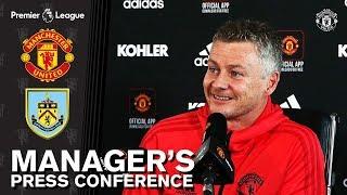 Manager's Press Conference | Manchester United v Burnley | Ole Gunnar Solskjaer | Premier League