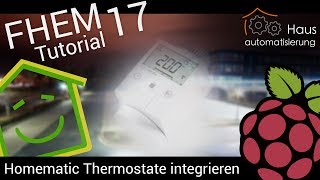 Video FHEM-Tutorial Part 17: HomeMatic-Thermostat integrieren | haus-automatisierung.com download MP3, 3GP, MP4, WEBM, AVI, FLV November 2017