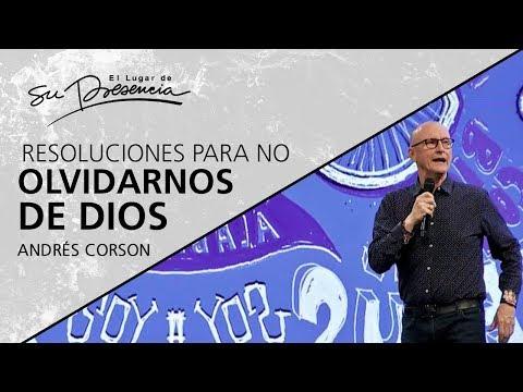 Resoluciones para no olvidarnos de Dios - Andrés Corson - 24 Octubre 2018