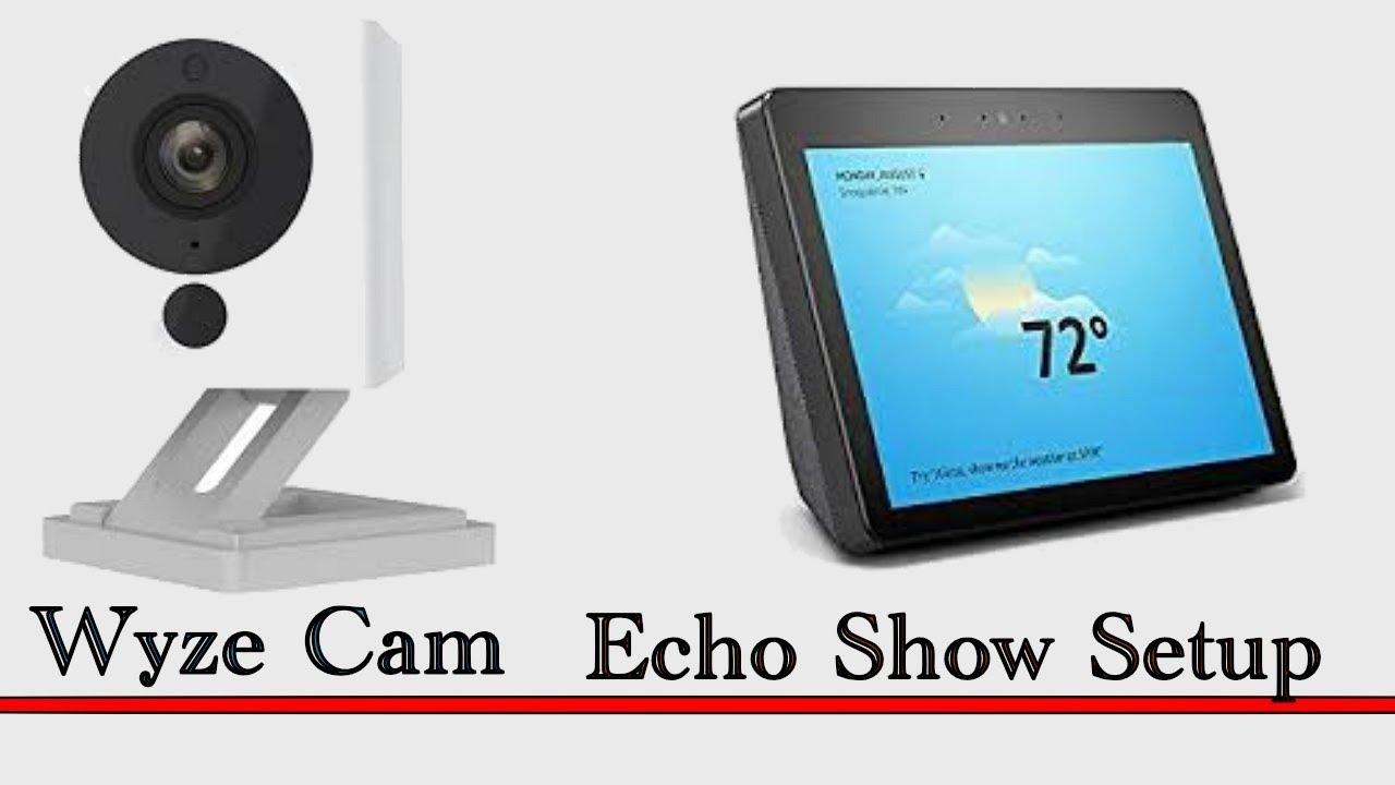 Tutorial: How to setup Wyze cam Amazon Echo Show Setup