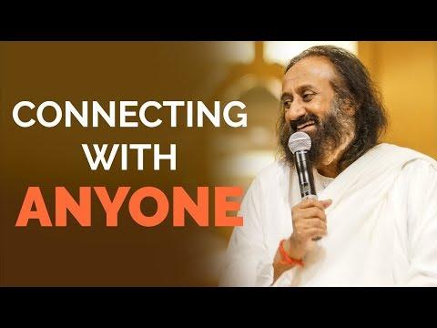 How To Connect With Anyone?   Gurudev Sri Sri Ravi Shankar