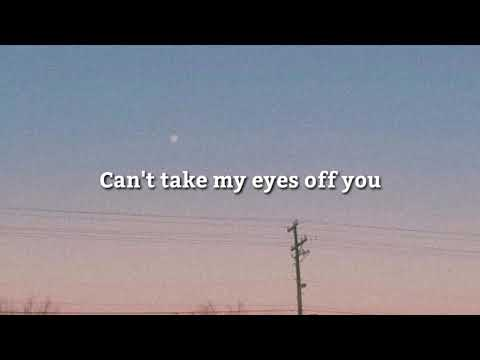 can't-take-my-eyes-of-you-|-aesthetic-lyrics