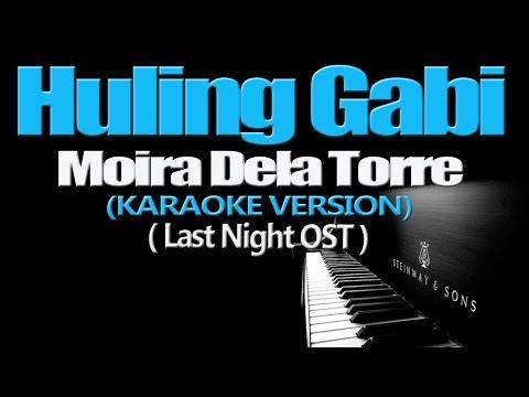 HULING GABI - Moira Dela Torre (KARAOKE VERSION) (Last Night OST)