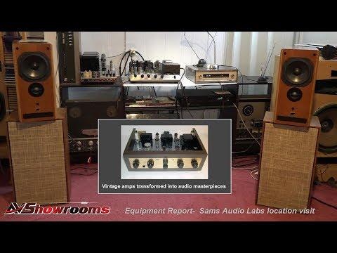 Sams Audio Labs, a World's Greatest Audio Designer transforming vintage audio gear into masterpieces