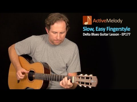 Slow and Easy Delta Blues Guitar Lesson (Fingerstyle) - EP177 - Easy Fingerstyle Guitar Lesson