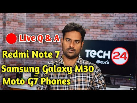 Live Tech Q& A Redmi Note 7,M30,Moto G7
