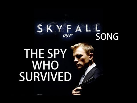 SKYFALL 007 SONG - The Spy Who Survived