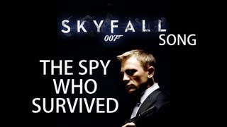 Repeat youtube video SKYFALL 007 SONG - The Spy Who Survived
