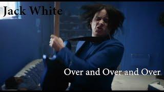 Baixar over and over and over - Jack White TESTO E TRADUZIONE