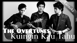 The Overtunes - Ku Ingin Kau Tahu Lirik & Karaoke (No Vocal)