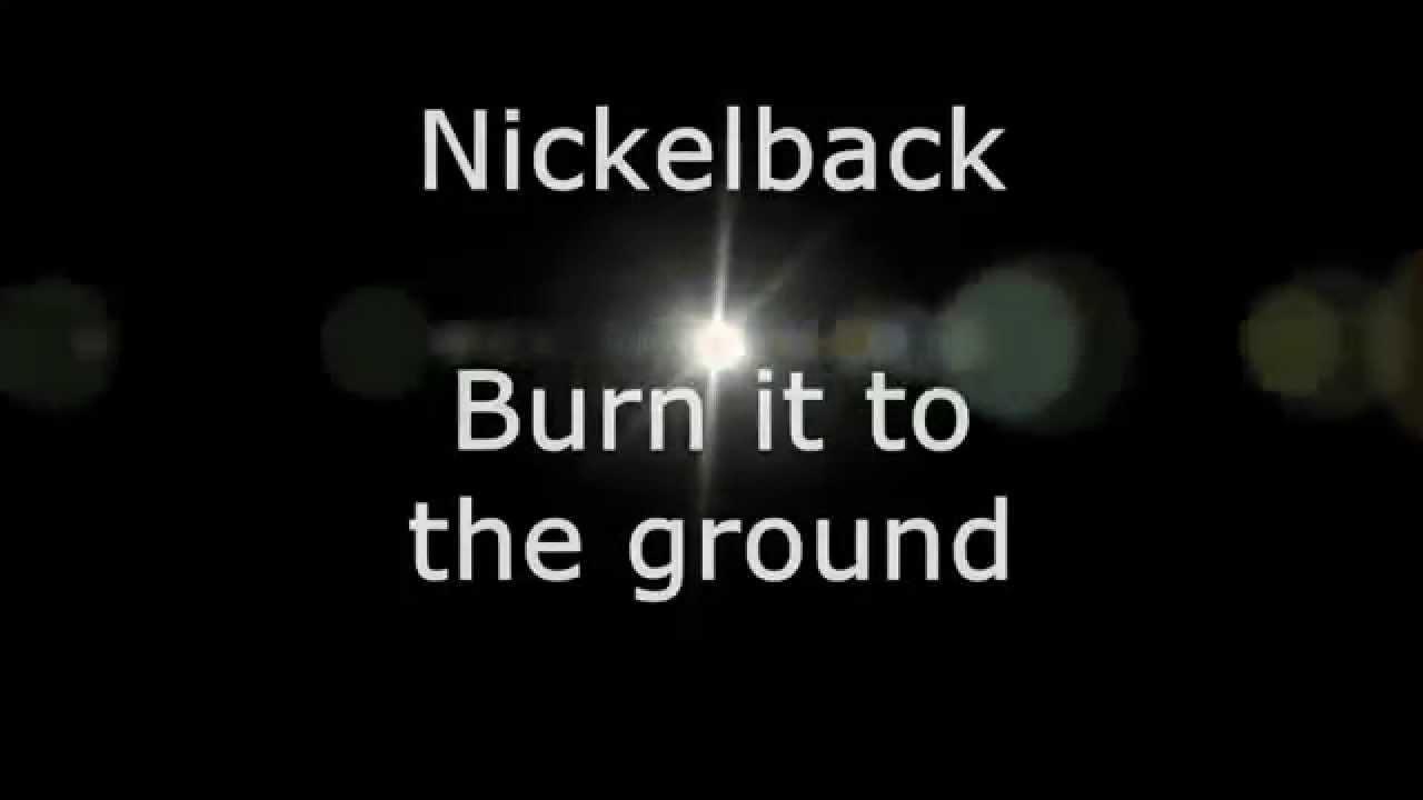 Burning to the ground nickelback lyrics