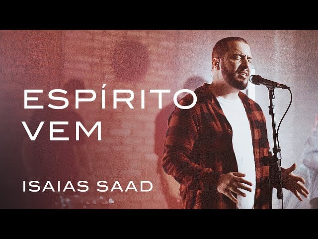 Espírito Vem (Live) | Isaias Saad