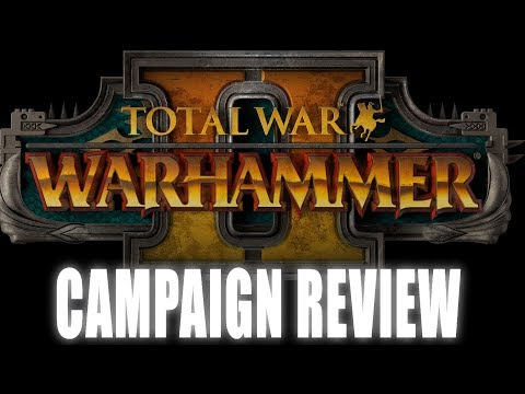 Total War: Warhammer II Campaign Review