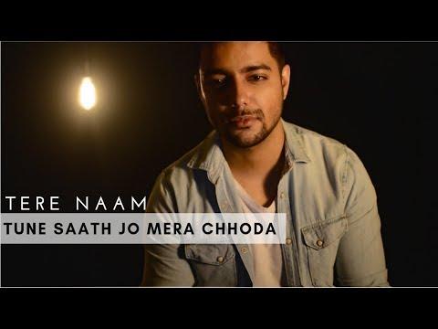 Tune Saath Jo Mera Chhoda - Unplugged Cover | Siddharth Slathia | Tere Naam | Salman Khan
