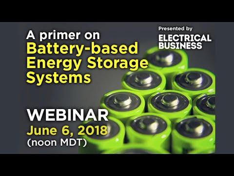 Battery-based Energy Storage Systems • VIDEO | Electrical Business