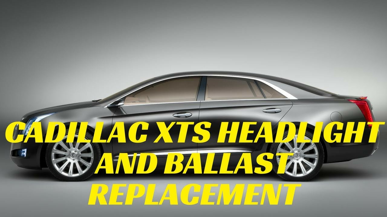 Cadillac XTS Headlight & Ballast Replacement