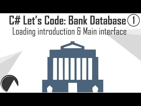 C# Let's Code: Bank Database Project Part 1 - Starting Interface & Loading Animation