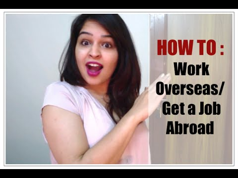 How to | Get a job Abroad/Overseas | Work in Canada Australia USA UK