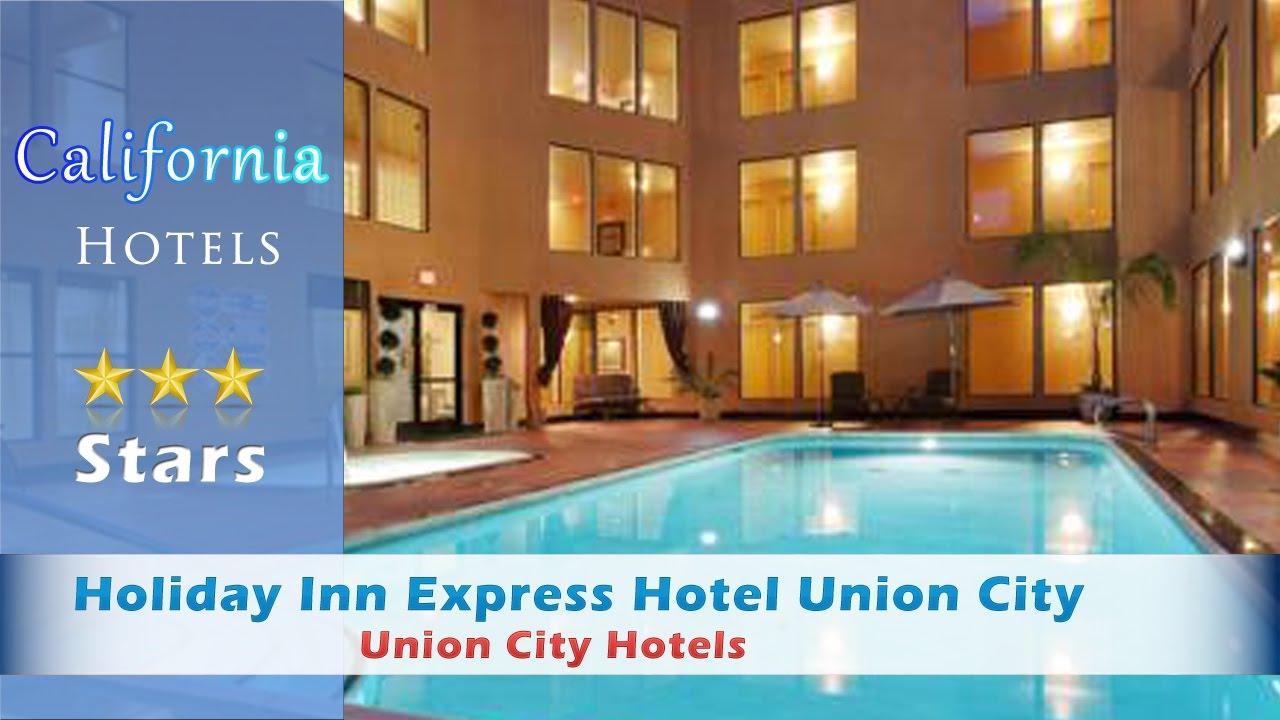 Holiday Inn Express Hotel Union City Hotels California