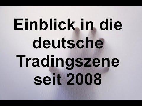 Einblick in die deutsche Trading Szene und Trading lernen seit 2008 #Tradinglernen