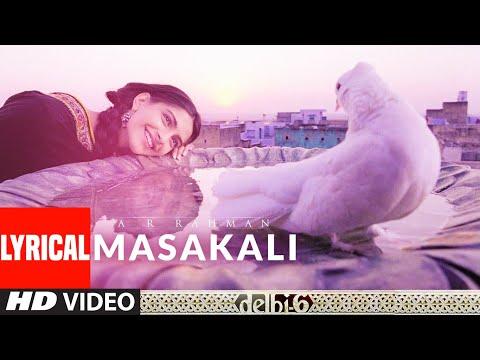 Lyrical: Masakali  Delhi 6  Abhishek Bachchan, Sonam Kapoor . Rahman   Mohit Chauhan