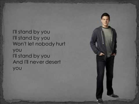 Glee - I'll Stand By You (With lyrics)