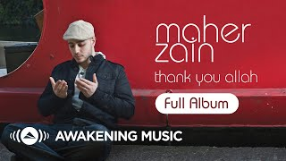 Ramadan 2020 | Maher Zain - Thank You Allah | Full Album  Platinum Edition