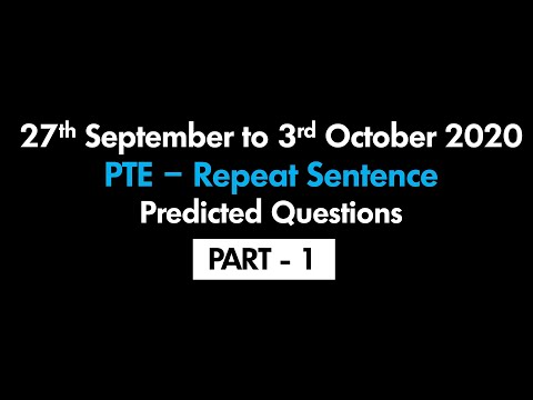 PTE - REPEAT SENTENCE (PART-1) | 27TH SEPTEMBER TO 3RD OCTOBER 2020 : PREDICTED QUESTIONS